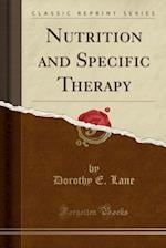 Nutrition and Specific Therapy (Classic Reprint) af Dorothy E. Lane