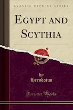 Egypt and Scythia (Classic Reprint)