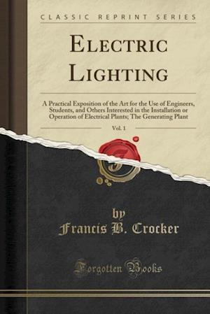 Electric Lighting, Vol. 1