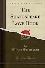 The Shakespeare Love Book (Classic Reprint)