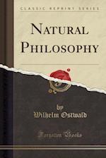 Natural Philosophy (Classic Reprint)