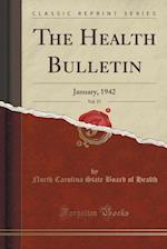The Health Bulletin, Vol. 57: January, 1942 (Classic Reprint) af North Carolina State Board of Health