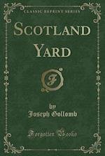 Scotland Yard (Classic Reprint)