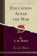 Education After the War (Classic Reprint)