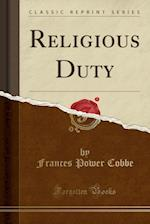 Religious Duty (Classic Reprint)