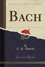 Bach (Classic Reprint)