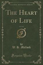 The Heart of Life, Vol. 2 of 3 (Classic Reprint)