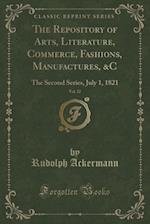 The Repository of Arts, Literature, Commerce, Fashions, Manufactures, &C, Vol. 12: The Second Series, July 1, 1821 (Classic Reprint)