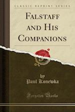 Falstaff and His Companions (Classic Reprint)