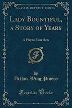 Lady Bountiful, a Story of Years