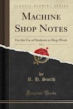 Machine Shop Notes, Vol. 1