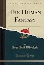 The Human Fantasy (Classic Reprint)