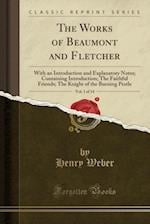 The Works of Beaumont and Fletcher, Vol. 1 of 14