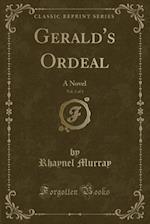 Gerald's Ordeal, Vol. 3 of 3: A Novel (Classic Reprint) af Rhaynel Murray