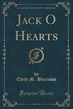 Jack O Hearts (Classic Reprint) af Edith M. Burrows