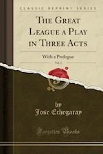 The Great League a Play in Three Acts, Vol. 3