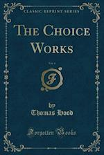The Choice Works, Vol. 4 (Classic Reprint)