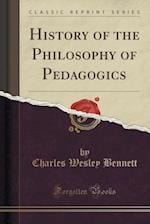 History of the Philosophy of Pedagogics (Classic Reprint)