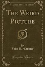 The Weird Picture (Classic Reprint)