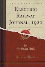 Electric Railway Journal, 1922 (Classic Reprint) af McGraw-Hill McGraw-Hill
