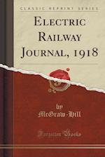 Electric Railway Journal, 1918 (Classic Reprint) af McGraw-Hill McGraw-Hill