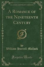 A Romance of the Nineteenth Century (Classic Reprint)
