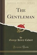 The Gentleman (Classic Reprint)
