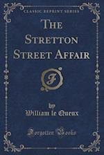 The Stretton Street Affair (Classic Reprint)