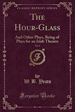 The Hour-Glass, Vol. 2