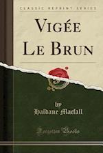 Vigee Le Brun (Classic Reprint)