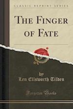 The Finger of Fate (Classic Reprint) af Len Ellsworth Tilden