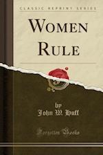 Women Rule (Classic Reprint) af John W. Huff