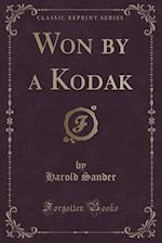 Won by a Kodak (Classic Reprint) af Harold Sander