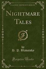 Nightmare Tales (Classic Reprint)