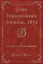 John Jerningham's Journal, 1871 (Classic Reprint)