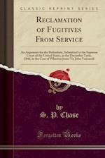 Reclamation of Fugitives from Service