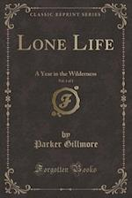 Lone Life, Vol. 1 of 2