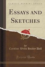 Essays and Sketches (Classic Reprint)