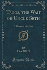 Taggs, the Waif or Uncle Seth af Leo Ware