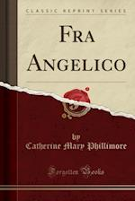 Fra Angelico (Classic Reprint)