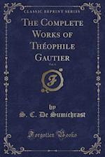 The Complete Works of Theophile Gautier, Vol. 6 (Classic Reprint)