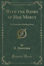 With the Banks at Her Mercy af A. Donnison