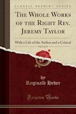 The Whole Works of the Right REV. Jeremy Taylor, Vol. 3 of 15
