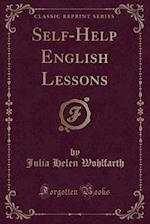 Self-Help English Lessons (Classic Reprint)
