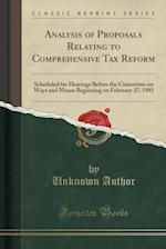 Analysis of Proposals Relating to Comprehensive Tax Reform