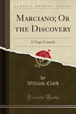 Marciano; Or the Discovery