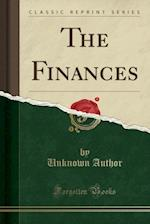 The Finances (Classic Reprint)