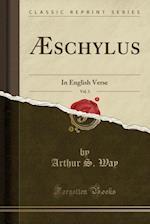 Aeschylus, Vol. 3