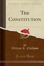 The Constitution (Classic Reprint)