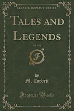 Tales and Legends, Vol. 2 of 3 (Classic Reprint) af M. Corbett